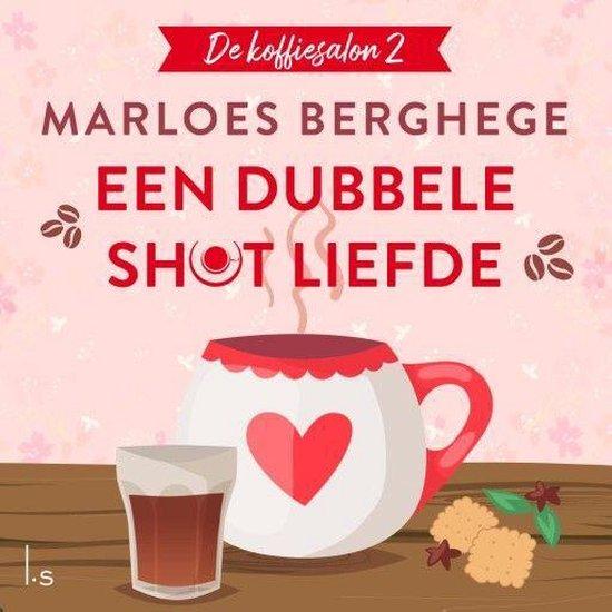 Boek cover Een dubbele shot liefde van Marloes Berghege (Onbekend)