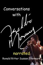 Conversations with Freddie Mercury Narrated