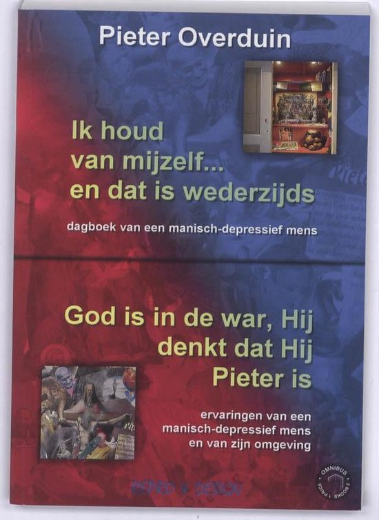 Ik houd van mijzelf... en dat is wederzijds/God is in de war, Hij denkt dat Hij Pieter is - Pieter Overduin |