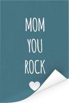 Mooi cadeau voor moeder met tekst - Mom you rock Poster 120x180 cm XXL / Groot formaat!