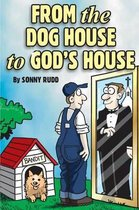 From the Dog House to God's House