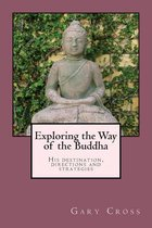 Exploring the Way of the Buddha