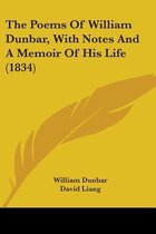 The Poems of William Dunbar, with Notes and a Memoir of His Life (1834)