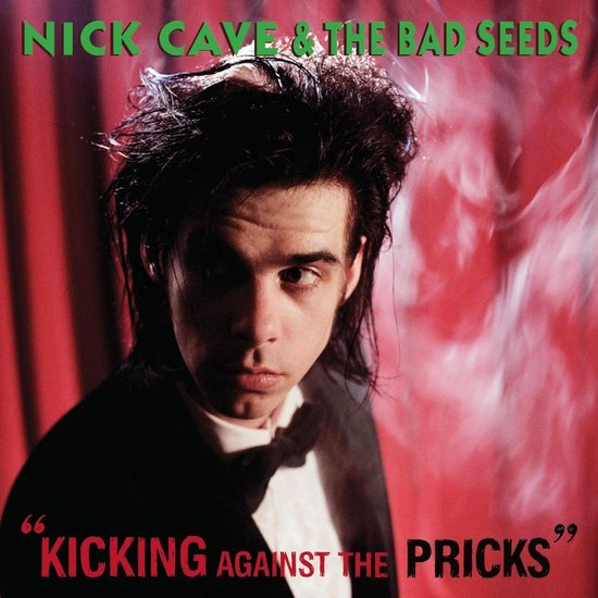 Kicking Against The Pricks (2009 Di - Nick Cave & The Bad Seeds