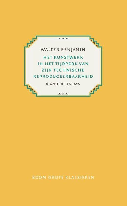 Grote klassieken - Het kunstwerk in het tijdperk van zijn technische reproduceerbaarheid - Walter Benjamin |
