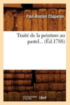 Traite de la peinture au pastel (Ed.1788)