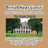 British Kept Comin' -- A Guide to the Battle of New Orleans -- For Boys Only(r)