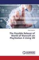 The Possible Release of World of Warcraft on PlayStation 4 Using VR