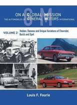 On a Global Mission: The Automobiles of General Motors International Volume 2
