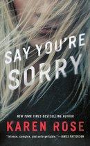 Boek cover Say Youre Sorry van Karen Rose (Paperback)