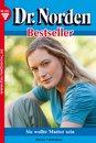 Dr. Norden Bestseller 161 - Arztroman