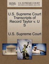 U.S. Supreme Court Transcripts of Record Taylor V. U S