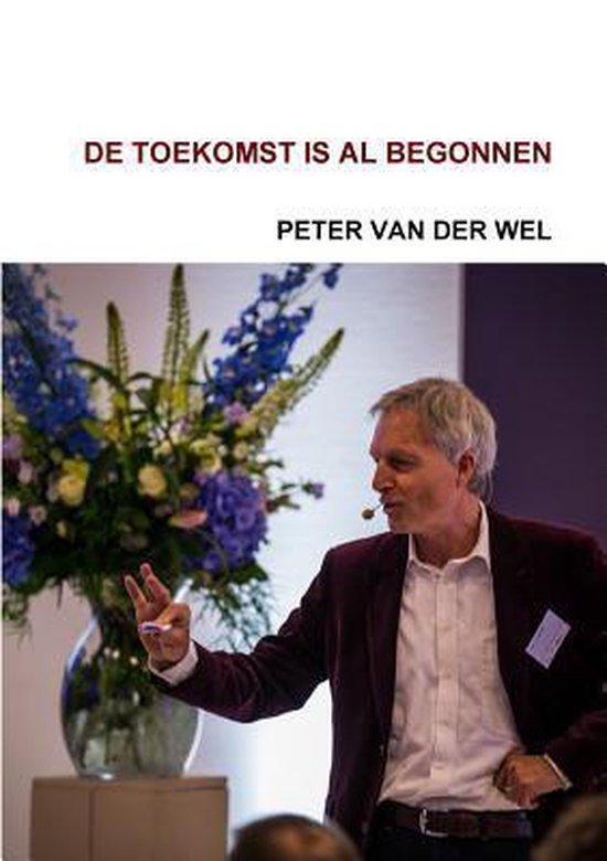 De toekomst is al begonnen - Peter van der Wel | Fthsonline.com