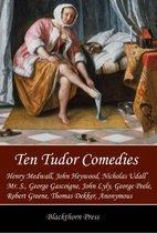 Ten Tudor Comedies
