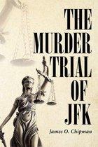 Boek cover The Murder Trial of JFK van James O. Chipman