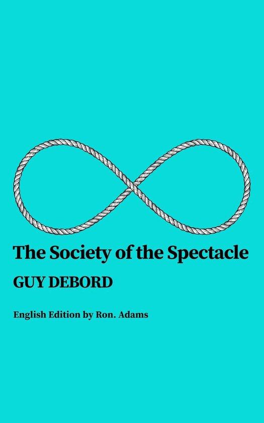 Boek cover The Society of the Spectacle van Guy Debord (Onbekend)