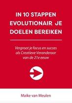In 10 stappen  -   IN 10 STAPPEN EVOLUTIONAIR JE DOELEN BEREIKEN