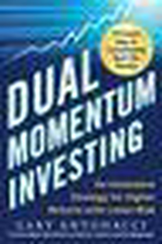 Boek cover Dual Momentum Investing: An Innovative Strategy for Higher Returns with Lower Risk van Gary Antonacci (Onbekend)