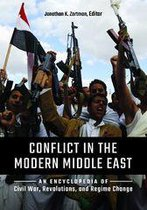 Conflict in the Modern Middle East: An Encyclopedia of Civil War, Revolutions, and Regime Change
