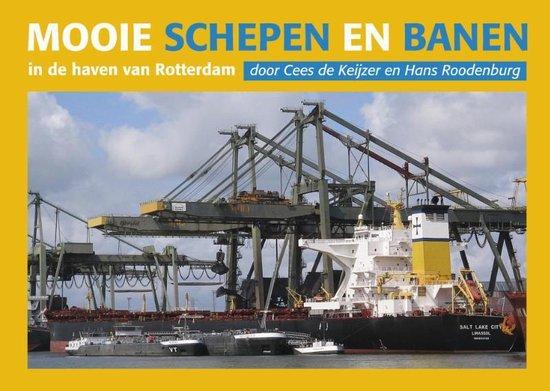 Mooie schepen en banen in de haven van Rotterdam Geel 3 - Cees de Keijzer |