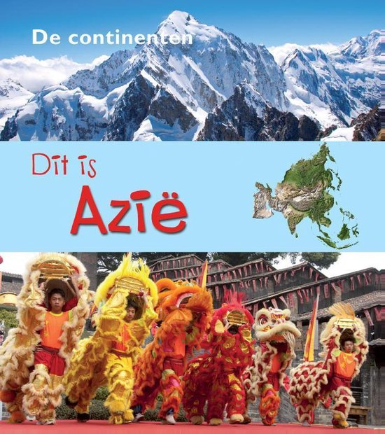 De Continenten - Dit is Azië - Anita Ganeri | Readingchampions.org.uk