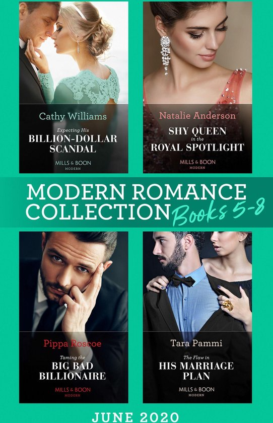 Modern Romance June 2020 Books 5-8: Expecting His Billion-Dollar Scandal (Once Upon a Temptation) / Shy Queen in the Royal Spotlight / Taming the Big Bad Billionaire / The Flaw in His Marriage Plan