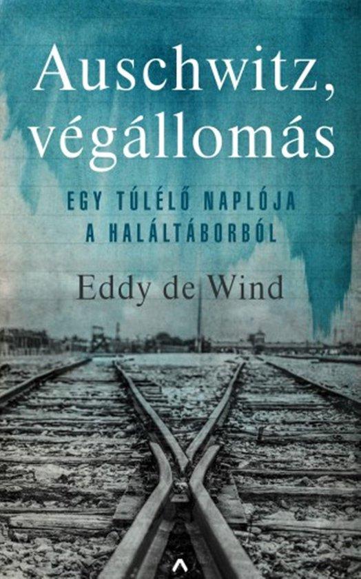 Boek cover Auschwitz, végállomás van Eddy de Wind (Onbekend)