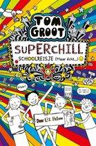 Tom Groot  -   Superchill schoolreisje (maar echt...