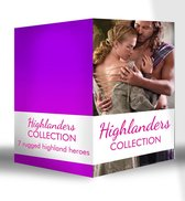 Highlanders Collection: Claimed by the Highland Warrior / The Highlander's Stolen Touch / Return of the Border Warrior / Highland Rogue, London Miss / Her Highland Protector / A Rose in the Storm / Highlander Claimed