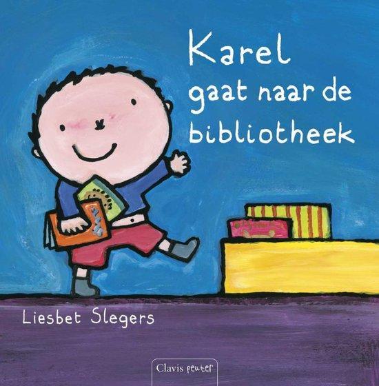 Karel gaat naar de bibliotheek - Liesbet Slegers |