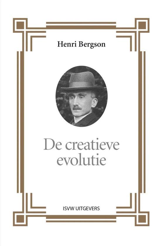 De creatieve evolutie - Henri Bergson |