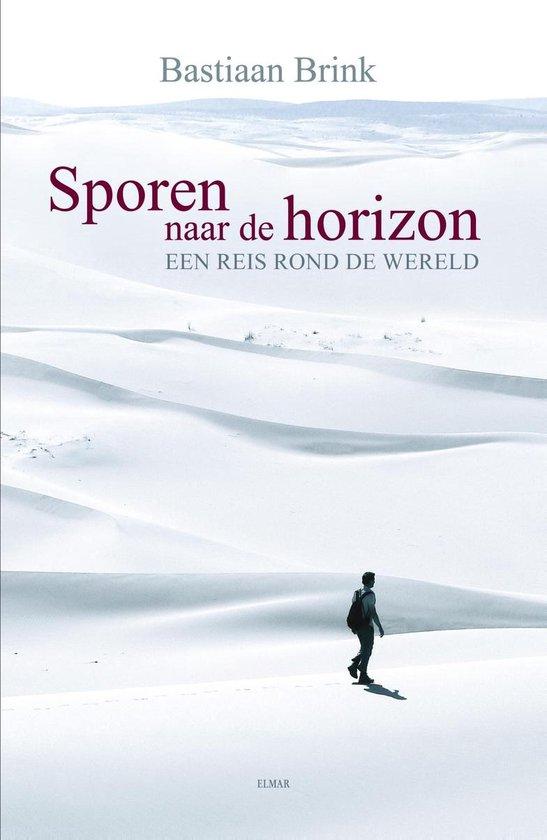 Sporen naar de horizon - Bastiaan Brink |