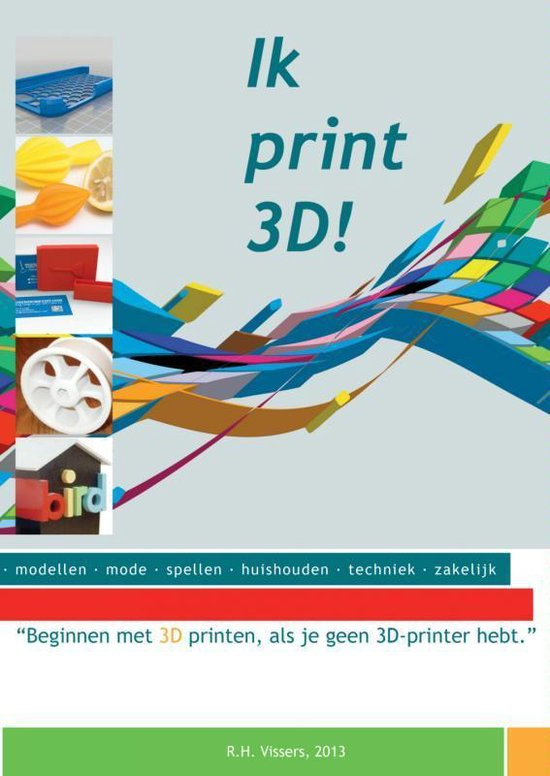 Ik print 3D - Robert Vissers  