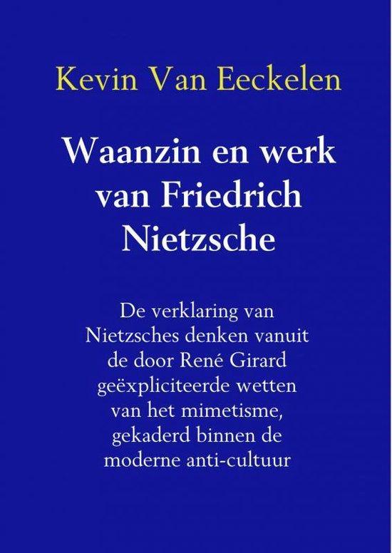 Waanzin en werk van Friedrich Nietzsche