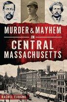 Omslag Murder & Mayhem in Central Massachusetts