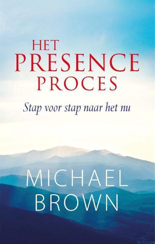 Het Presence -proces - Michael Brown | Fthsonline.com
