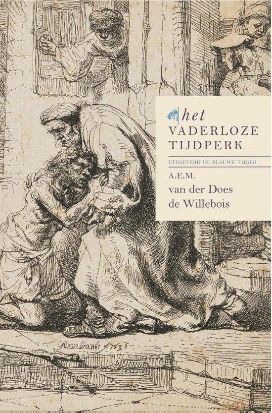 Het vaderloze tijdperk Deel I - A.E.M. van der Does de Willebois |