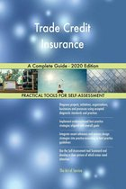 Trade Credit Insurance A Complete Guide - 2020 Edition