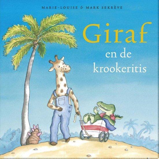Giraf 4 - Giraf en de krookeritis - Marie-Louise Sekrève | Readingchampions.org.uk