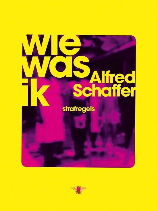 Wie was ik - Alfred Schaffer |