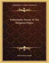 Enthusiastic Frenzy at the Religious Orgies