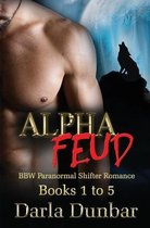 Alpha Feud BBW Paranormal Shifter Romance Series - Books 1 to 5