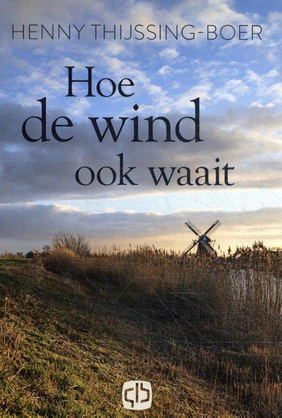 Hoe de wind ook waait - Henny Thijssing-Boer | Fthsonline.com