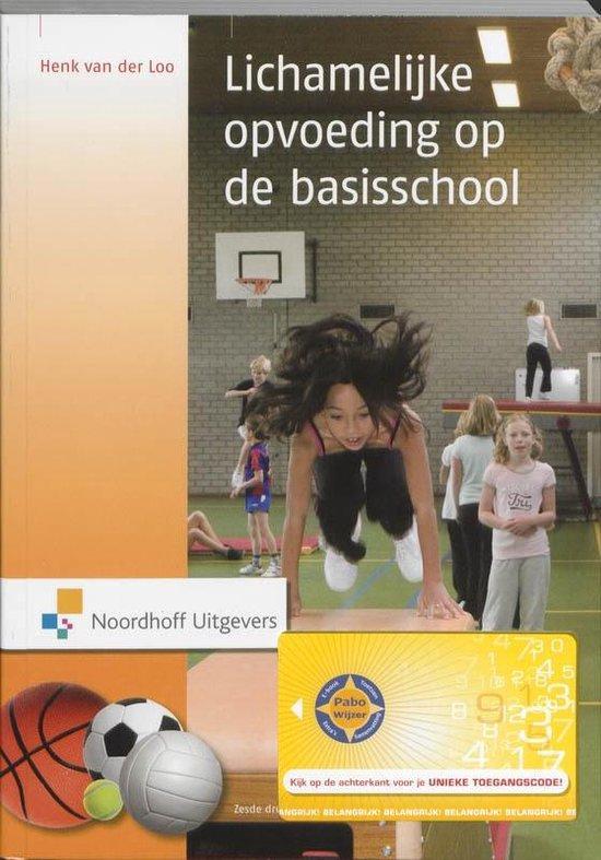 Lichamelijke opvoeding op de basisschool - Henk van der Loo |