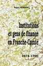 Institutions et gens de finances en Franche-Comté