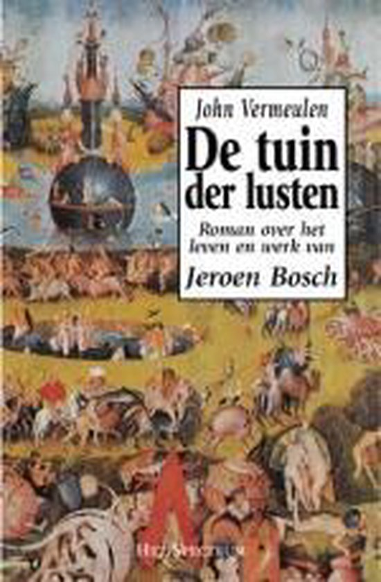 De Tuin Der Lusten - John Vermeulen |