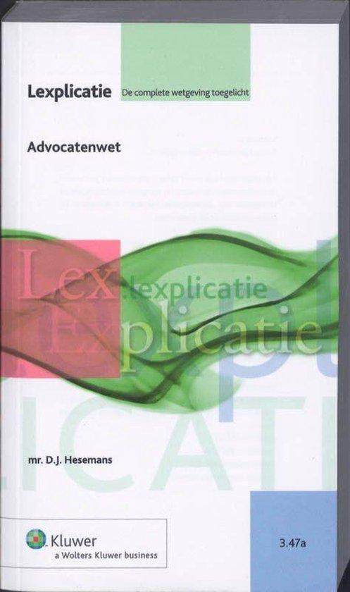 Lexplicatie 3.47a - Advocatenwet - Koninkrijk der Nederlanden pdf epub
