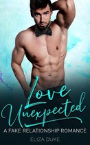 Love Unexpected: A Fake Relationship Romance