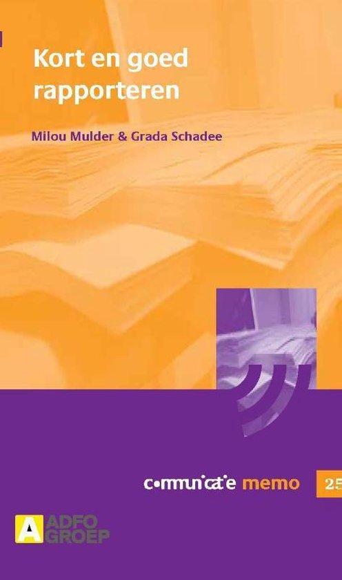 Communicatie memo 25 - Kort en goed rapporteren - M. Mulder  