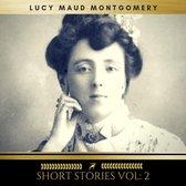 Lucy Maud Montgomery: Short Stories vol: 2